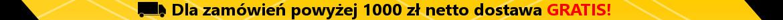 Dla zamówień powyżej 1000zł netto dostawa GRATIS!