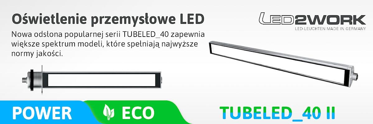 TUBELED_40 II - Nowe modele lamp przemysłowych
